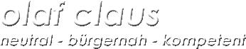 Olaf Claus - neutral, bürgernah, kompetent